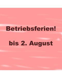 Betriebsferien bis 2. August